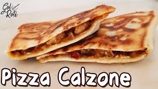 PIZZA CALZONE WITH OUT OVEN -  पिज़्ज़ा कॅल्ज़ोन - پِیزا کالزون - Gol Roti