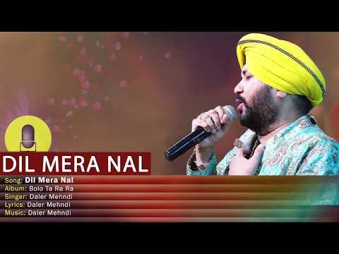 Dil Mera Nal | Bolo Ta Ra Ra | Daler Mehndi | Punjabi Pop Song
