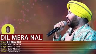 Dil Mera Nal   Bolo Ta Ra Ra   Daler Mehndi   Punjabi Pop Song