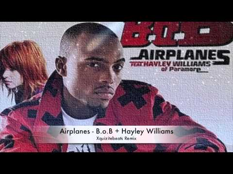 Airplanes-B.o.B+Hayley Williams (Xquizitebeats Remix)