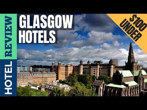 ✅Glasgow: Best Hotel In Glasgow (2019) [Under $100]