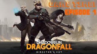 Game Time! Shadowrun Dragonfall: Director's Cut | Episode 1
