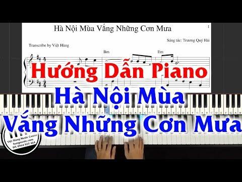 Hướng Dẫn Piano Hà Nội Mùa Vắng Những Cơn Mưa - Hà Nội Mùa Vắng Những Cơn Mưa Piano