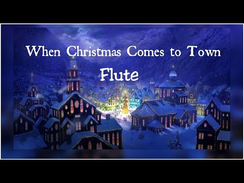When Christmas Comes To Town Flute