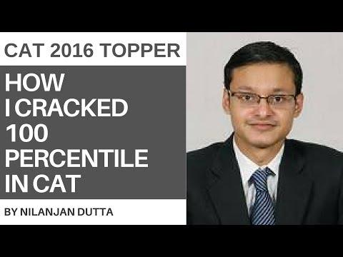 How I cracked 100 Percentile In CAT By Nilanjan Dutta