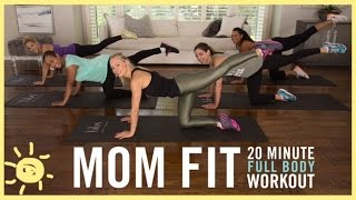 MOM FIT   20 Min Full Body Workout
