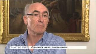 Le Magazine de la Santé : L'Hôtel-Dieu de Marseille fait peau neuve