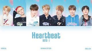 Download [HAN|ROM|ENG] BTS (방탄소년단) - Heartbeat (Color Coded Lyrics)