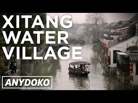 Beautiful Xitang Water Village Near Shanghai!