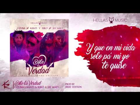 Ozuna x Kanti y Riko x Jay Maly - Dile La Verdad (Official Lyric Video)