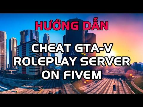 Hướng dẫn ] - Cheat GTA-V RolePlay trên FiveM cực nhanh  - Thủ thuật