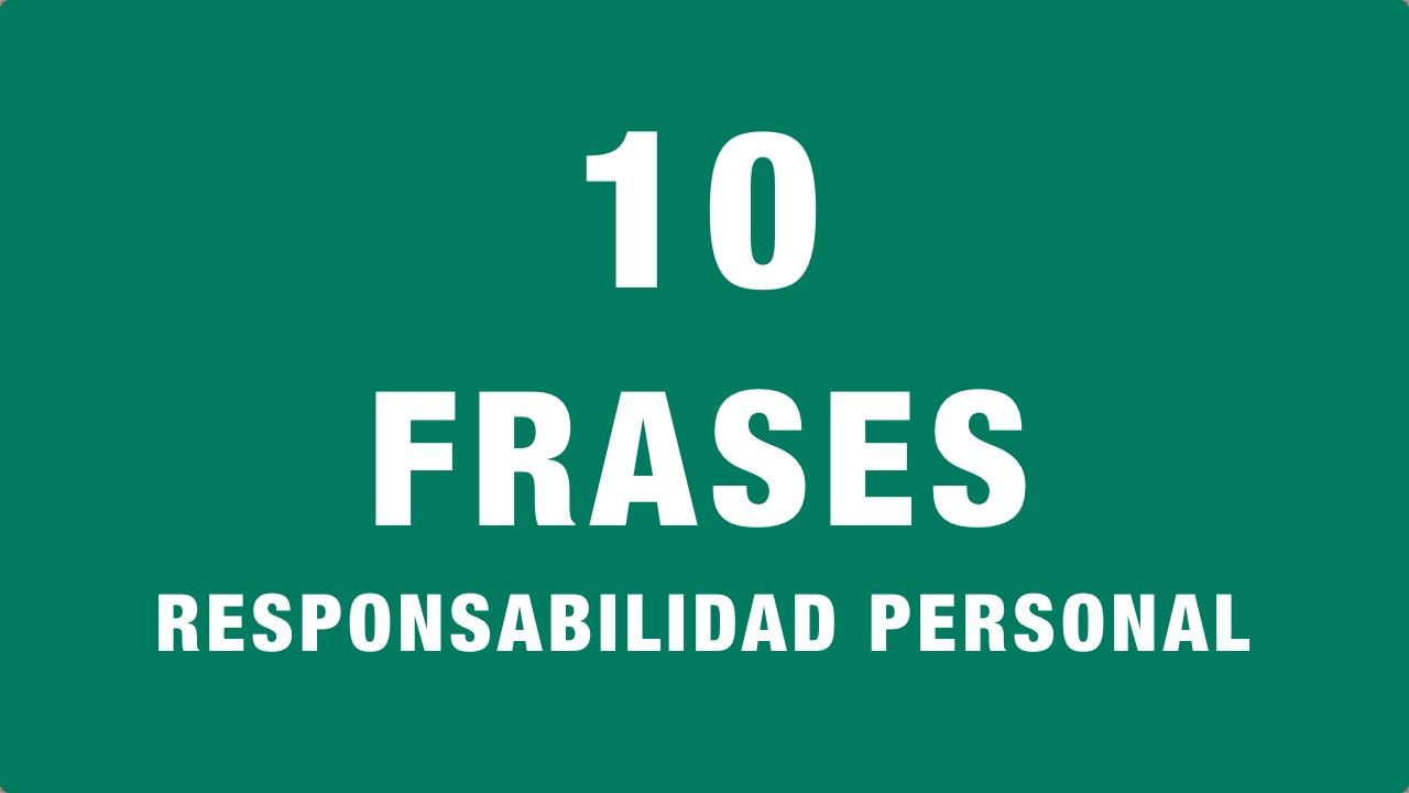 10 Frases Sobre Responsabilidad Personal