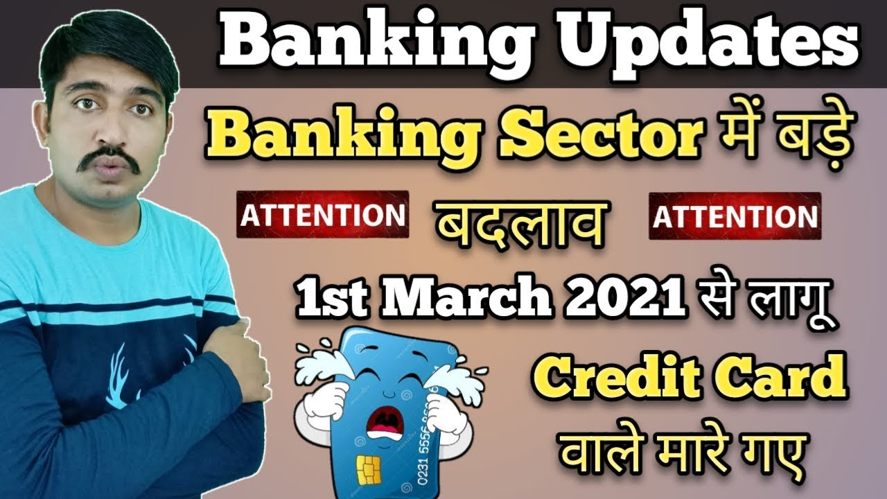 New Banking Updates Charges Revise 1 March 2021.Credit Cards and Banking Latest New Update .