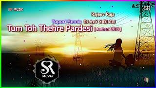 Tum Toh Thehre Pardesi Anthem 2019 Tapori Remix DJ AxY X DJ ALI Mp3 Song Download