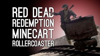 Let's Play Red Dead Redemption: MINECART ROLLERCOASTER! - Ep. 7