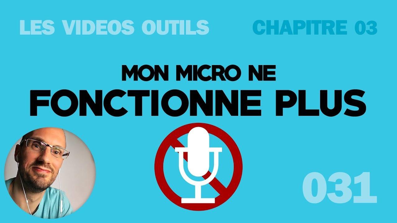 Mon micro ne fonctionne plus - YouTube