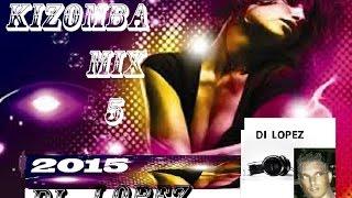 kizomba mix 5 novas kizombas 2015 di lopez