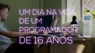 UM DIA NA VIDA DE UM PROGRAMADOR DE 16 ANOS