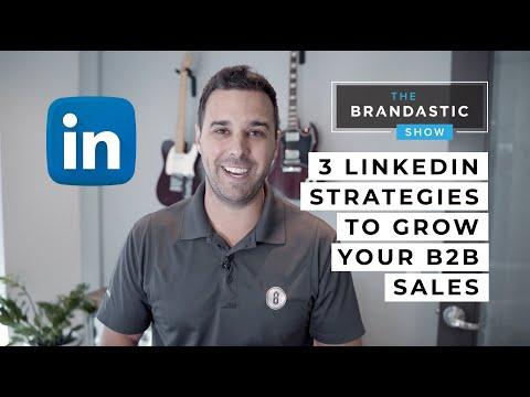 3 EFFECTIVE LinkedIn Strategies to Grow your B2B Sales | Linkedin Marketing | Brandastic.com