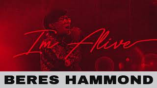 Beres Hammond - I'm Alive | Official Audio
