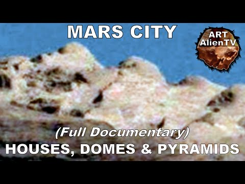 #MARS ALIEN CITY ? HOUSES, TOWER, DOMES & PYRAMIDS. ArtAlienTV - Full Documentary