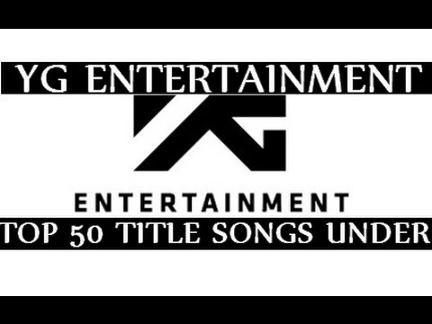 [TOP 50] YG Entertainment songs