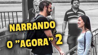 PEGADINHA - NARRANDO O AGORA 2