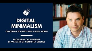 Digital Minimalism: Choosing a Focused Life in a Noisy World, with Professor Cal Newport
