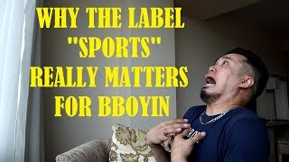 """Why the Label """"SPORTS"""" Really Matters for Bboyin 