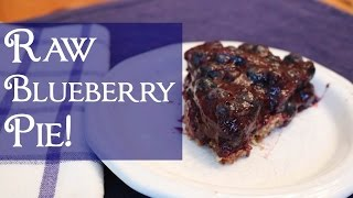 Raw Blueberry Pie - Gluten Free And Vegan