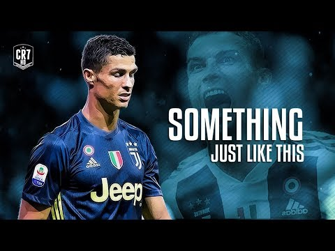 Cristiano Ronaldo • Something Just Like This 2018 | HD