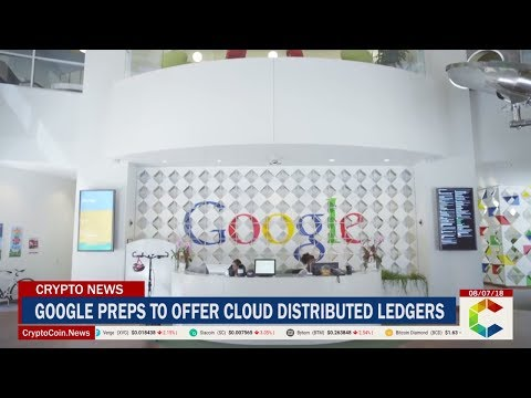 Google Prepares To Offer Cloud Distributed Ledger Solutions