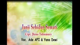 Ade AFI  & Yana Dewi - JANJI SEHIDUP SEMATI