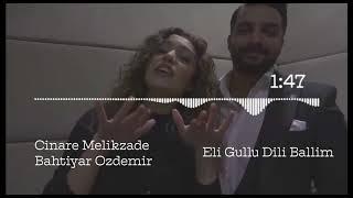 Cinare Melikzade Bahtiyar Ozdemir Eli Gullu Dili Ballim Visualizer 2018