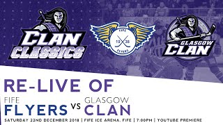 Clan Classics: Fife Flyers vs Glasgow Clan 22/12/18 at Fife Ice Arena