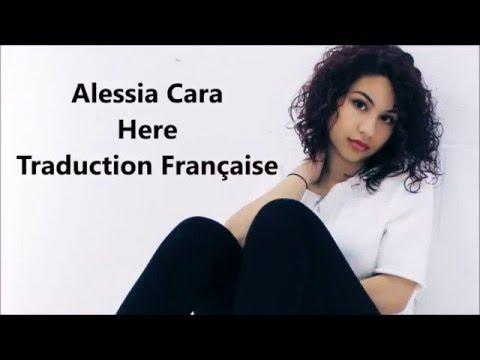 Alessia Cara - Here - Traduction Française