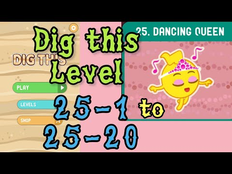 Dig this (Dig it) Level 25-1 to 25-20 | Dancing queen | Chapter 25 level 1-20 Solution Walkthrough