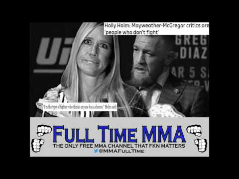 Holly Holm: Mayweather-McGregor Critics Are 'People Who Don't Fight'