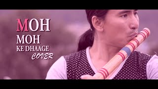 MOH MOH KE DHAAGE | ACOUSTIC | COVER || NEPALI VERSION