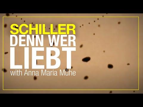 """SCHILLER // """"Denn wer liebt"""" // mit Anna Maria Mühe"""