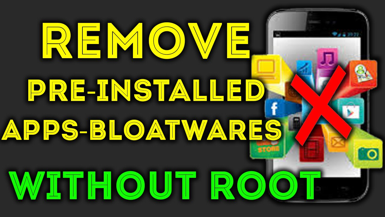 How To Remove Pre-installed Apps Without Rooting Android
