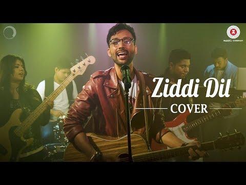 Ziddi Dil Cover | Shashi Suman