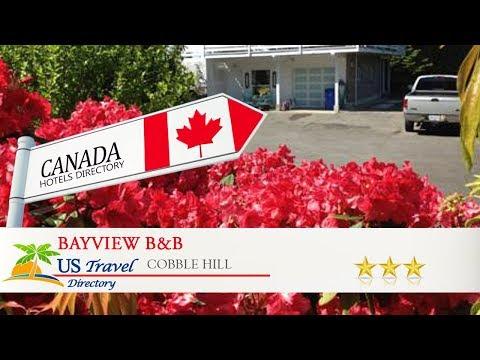 Bayview B&B - Cobble Hill Hotels, Canada