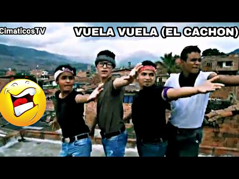 Vuela Vuela   El Cachón (PARODIA-MAGNETO)