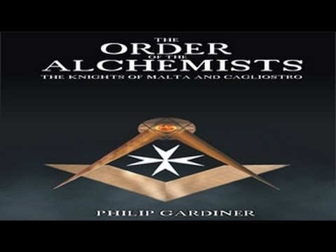 Order of the Alchemists, The Knights of Malta and Cagliostro - Templars and Freemasons Secrets!