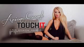 Ariana Grande   Touch It  Yan Bruno Remix