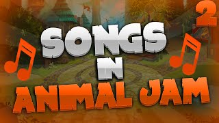 SONGS IN ANIMAL JAM 2!!
