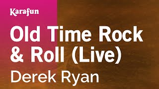 Karaoke Old Time Rock & Roll (Live) - Derek Ryan *