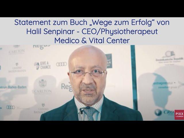 """Statement zum Buch """"Wege zum Erfolg"""" von Halil Senpinar - CEO/Physiotherapeut Medico & Vital Center"""