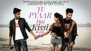 Tu Pyar Hai Kissi Aur Ka   Full Video   Love Story   Sanaya   Shareef King Zeeshan   Fahad Fahim